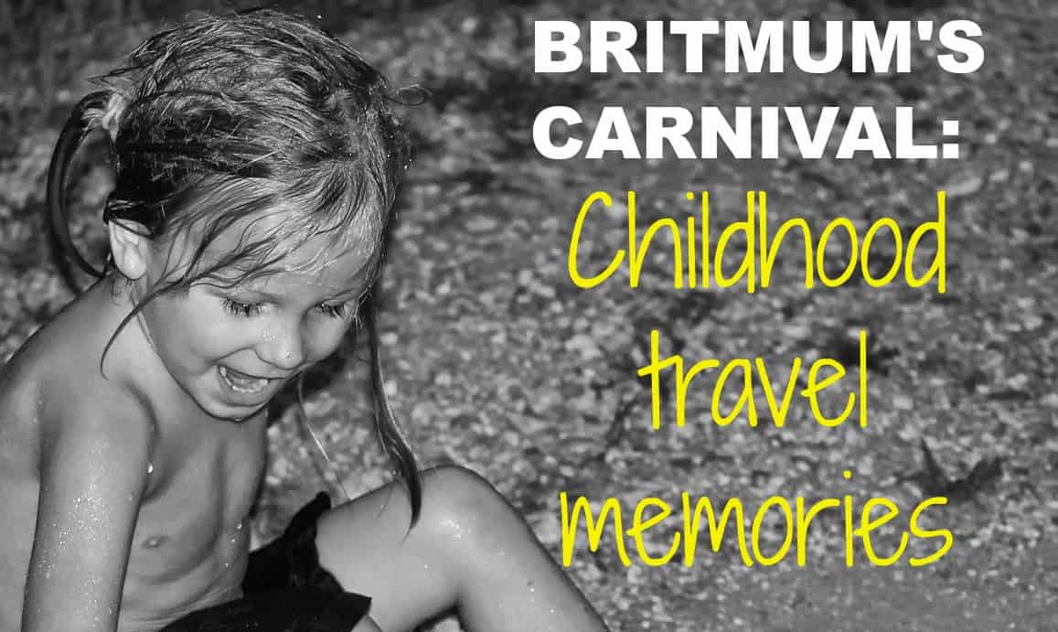 BritMum's Carnival: Childhood Travel Memories