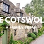 Our Family Break in the Cotswolds