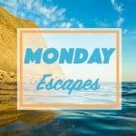 Monday Escapes #11