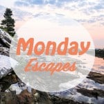 Monday Escapes #12