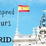 How to Spend 48 Hours in Madrid: Part One