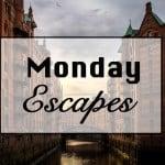 Monday Escapes #21