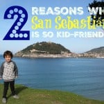 12 Reasons Why San Sebastián is so kid-friendly