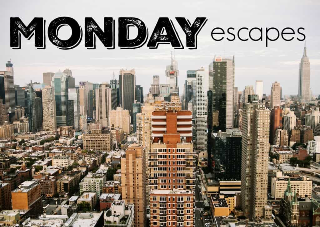 Monday Escapes #30