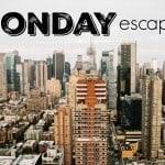 Monday Escapes #30