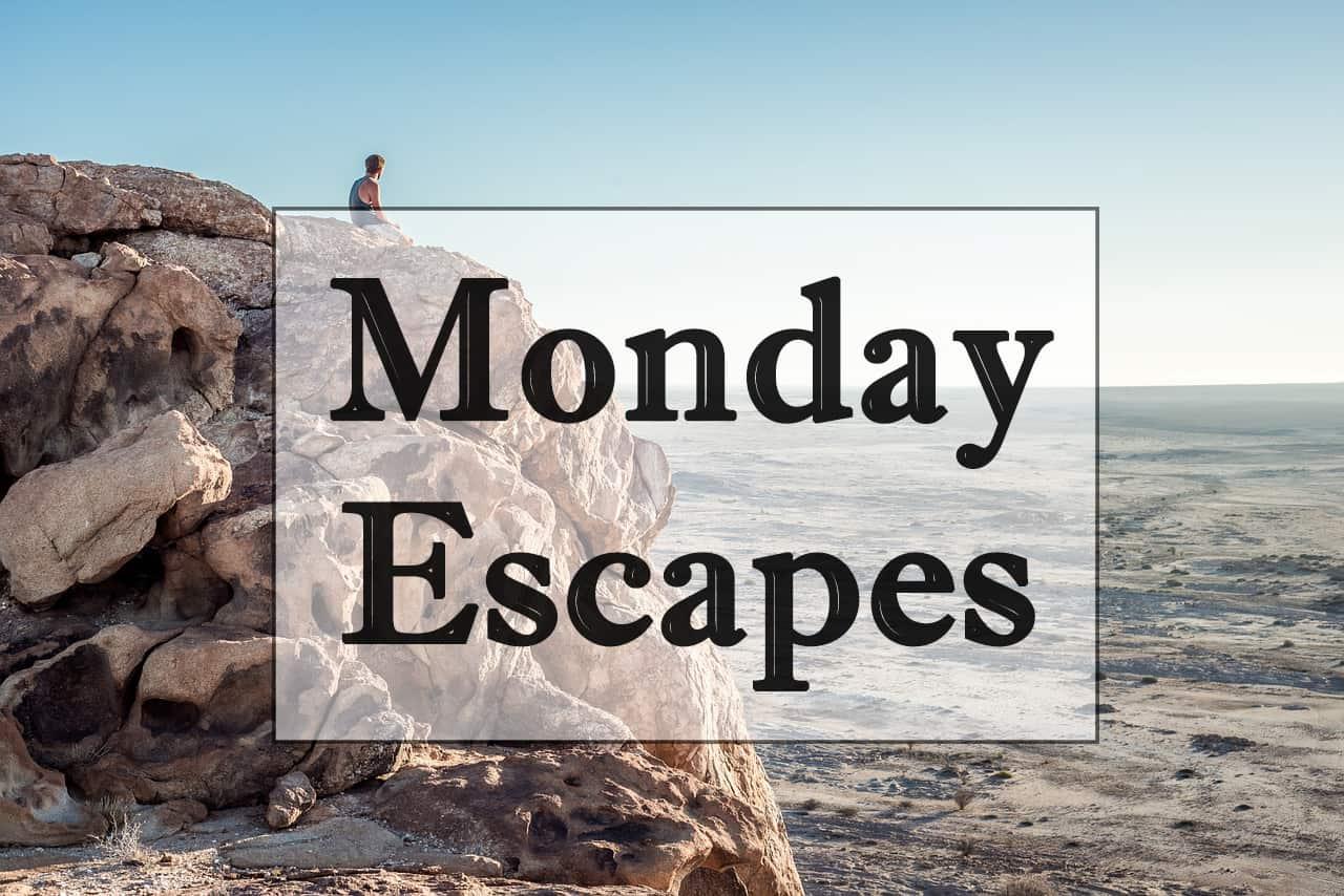Monday Escapes #35