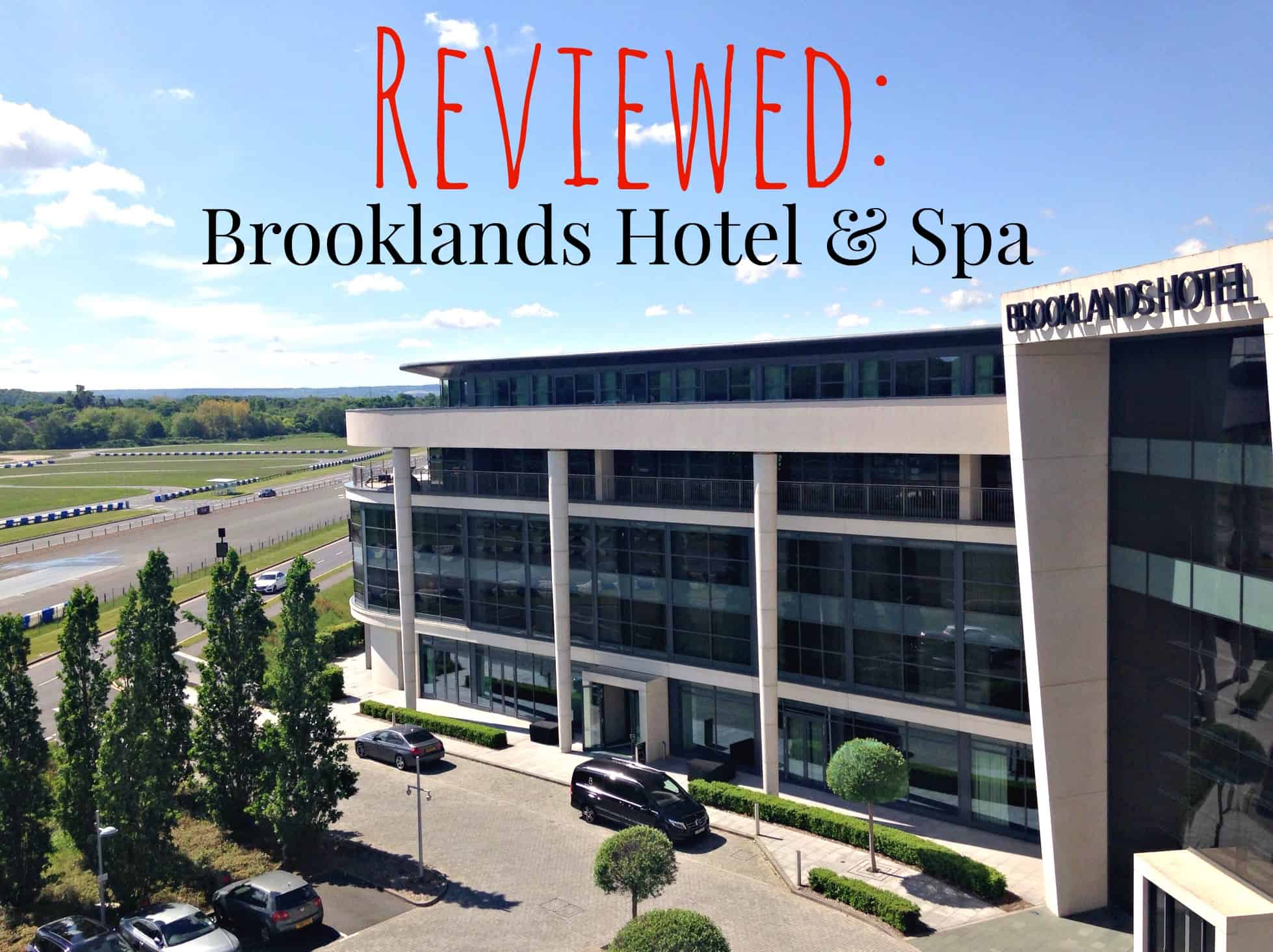 Reviewed: A Pampering Stay at Brooklands Hotel & Spa, Surrey
