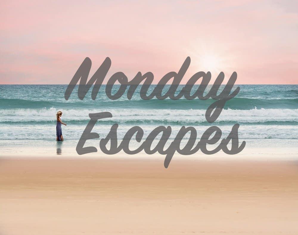 MondayEscapes #37