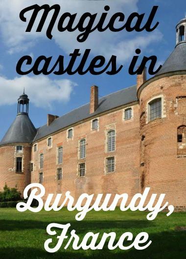 Taking The Burgundy Back Roads: Magical Castles