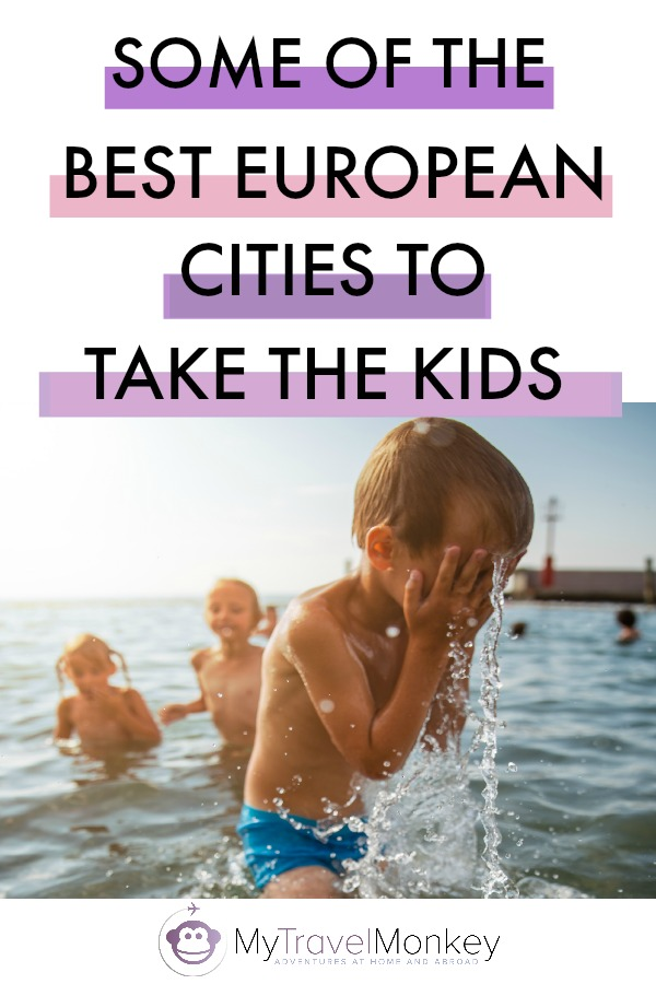 Some of The Best European Cities To Take The Kids