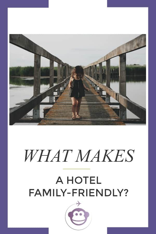 What Makes A Hotel Family-Friendly