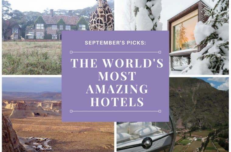 The World's Most Amazing Hotels - September's Picks