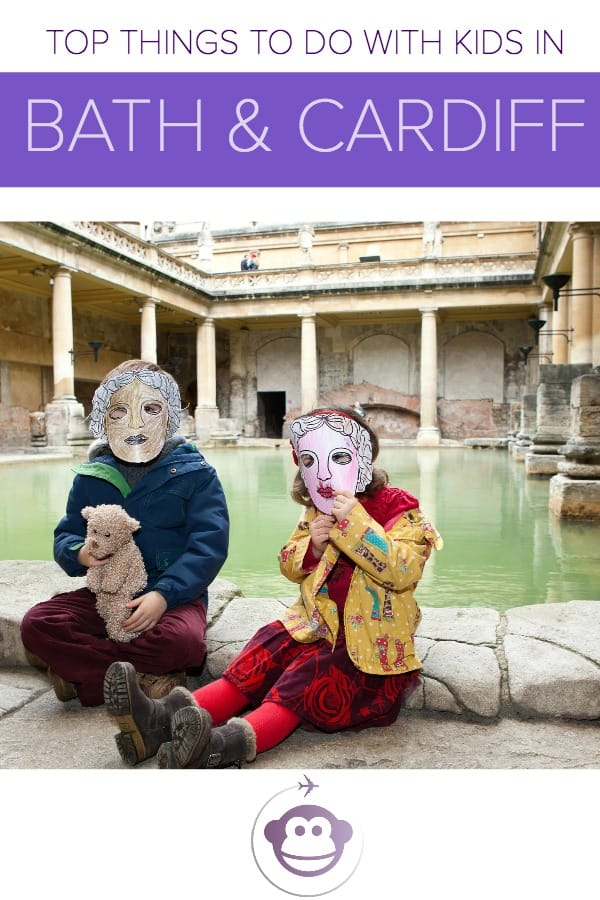 Five Things To Do With Kids In Bath and Cardiff